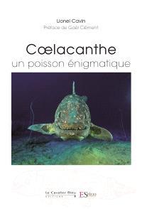 Coelacanthe : un poisson énigmatique