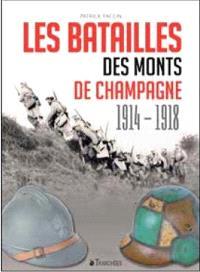 Les batailles des monts de Champagne : 1914-1918