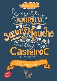 Le malicieux journal des soeurs Mouche au collège de Castelroc. Volume 4, L'incendie