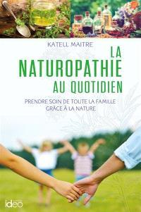 La naturopathie au quotidien : prendre soin de toute la famille grâce à la nature