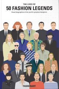 THE LIVES OF 50 FASHION LEGENDS /ANGLAIS
