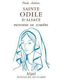 Sainte Odile d'Alsace : princesse de lumière