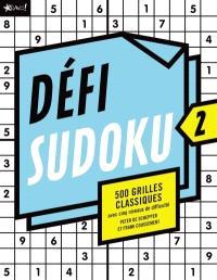 Défi Sudoku. Volume 2 ,  : 500 grilles classiques avec cinq niveaux de difficulté
