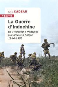 La guerre d'Indochine : de l'Indochine française aux adieux à Saigon, 1940-1956
