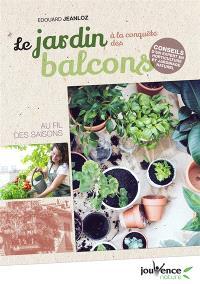 Le jardin à la conquête des balcons : au fil des saisons