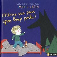 Max et lapin. Volume 9, Même pas peur gros loup poilu !