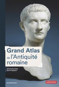Grand atlas de l'Antiquité romaine : IIIe siècle av. J.-C.-VIe siècle apr. J.-C.