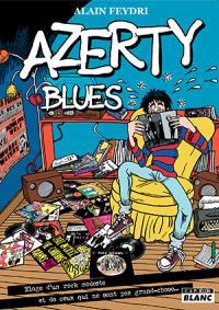Azerty blues : éloge d'un rock modeste et de ceux qui ne sont pas grand-chose...