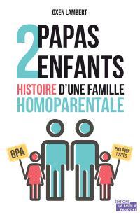 2 papas, 2 enfants : histoire d'une famille homoparentale