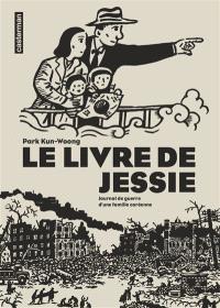 Le livre de Jessie : journal de guerre d'une famille coréenne
