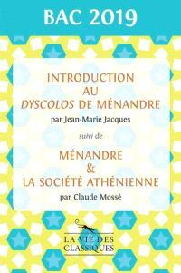 Introduction au Dyscolos de Ménandre. Suivi de Ménandre & la société athénienne