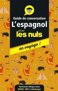 L'espagnol pour les nuls en voyage ! : guide de conversation