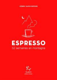 Espresso : 52 semaines en montagne