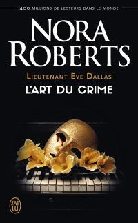 Lieutenant Eve Dallas. Volume 25, L'art du crime
