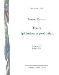 Traces éphémères et profondes : poèmes jazz : 1998-2016