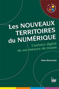 Les nouveaux territoires du numérique : l'univers digital du sur-mesure de masse