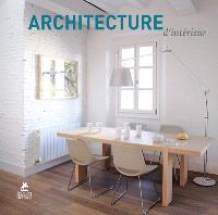 New ideas for the home : architecture d'intérieur