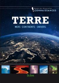 La Terre : mers, continents, univers