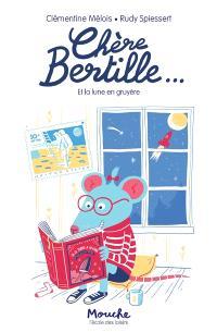 Chère Bertille.... Volume 1, Chère Bertille et la lune en gruyère