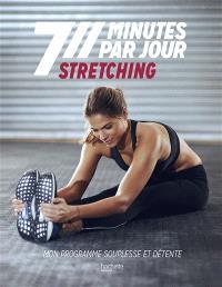 Stretching : mon programme souplesse et détente