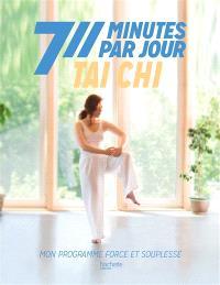 Tai chi : mon programme force et souplesse