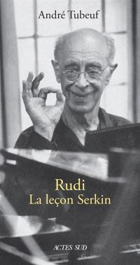 Rudi : la leçon Serkin