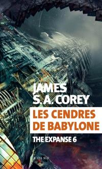 The expanse. Volume 6, Les cendres de Babylone