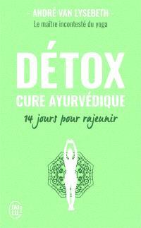 Détox : cure ayurvédique : 14 jours pour rajeunir