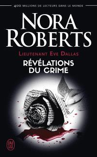 Lieutenant Eve Dallas. Volume 45, Révélations du crime