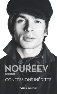 Noureev : autobiographie : confessions inédites