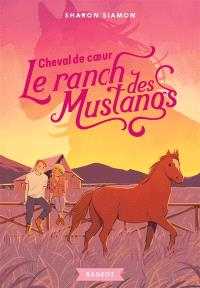 Le ranch des Mustangs. Volume 8, Cheval de coeur
