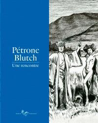 Pétrone - Blutch : une rencontre