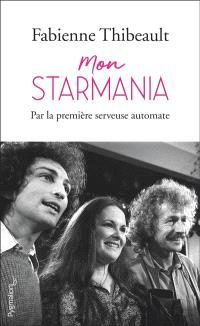 Mon Starmania : par la première serveuse automate