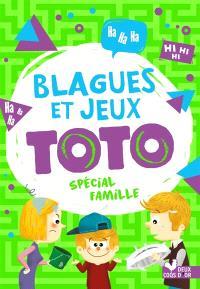 Blagues et jeux Toto : spécial famille