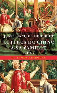 Lettres de Chine à sa famille (1698-1721)