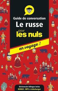 Le russe pour les nuls en voyage ! : guide de conversation