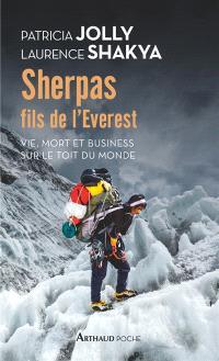 Sherpas, fils de l'Everest : vie, mort et business sur le toit du monde