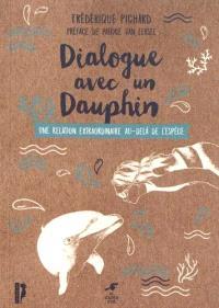 Dialogue avec un dauphin : une relation extraordinaire au-delà de l'espèce