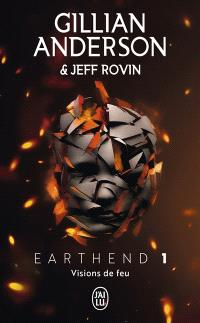 Earthend. Volume 1, Visions de feu