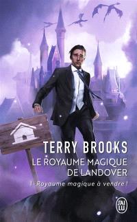 Le royaume magique de Landover. Volume 1, Royaume magique à vendre !