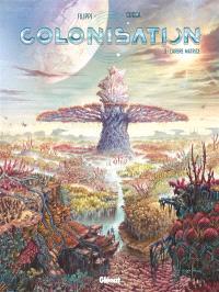 Colonisation. Volume 3, L'arbre matrice
