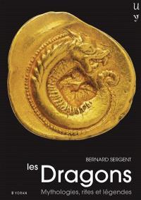 Les dragons : mythologies, rites et légendes
