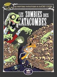 Les aventures fantastiques de Sacré Coeur. Volume 10, Les zombies des catacombes