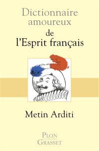 Dictionnaire amoureux de l'esprit français