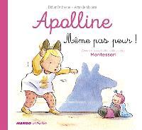 Apolline, Même pas peur !