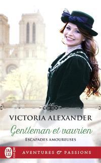 Escapades amoureuses. Volume 1, Gentleman et vaurien