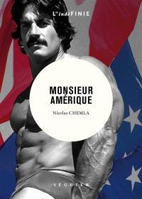 Monsieur Amérique : roman biographique