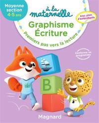 A la maternelle, graphisme-écriture, moyenne section, 4-5 ans : premiers pas vers la lecture