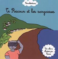 Ti Racoun, Ti Racoun et les sargasses
