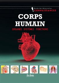 Le corps humain : organes, systèmes, fonctions